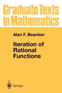 Iteration of Rational Functions : Complex Analytic Dynamical Systems, Paperback / softback Book