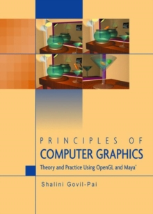 Principles of Computer Graphics : Theory and Practice Using OpenGL and Maya (R), Hardback Book