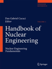 Handbook of Nuclear Engineering : Vol. 1: Nuclear Engineering Fundamentals; Vol. 2: Reactor Design; Vol. 3: Reactor Analysis; Vol. 4: Reactors of Generations III and IV; Vol. 5: Fuel Cycles, Decommiss, Mixed media product Book
