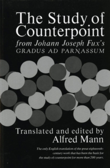 The Study of Counterpoint : From Johann Joseph Fux's Gradus Ad Parnassum, Paperback Book