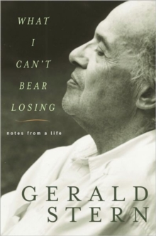What I Can't Bear Losing : Notes from a Life, Hardback Book