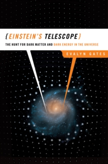 Einstein's Telescope : The Hunt for Dark Matter and Dark Energy in the Universe, Hardback Book