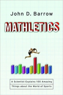 Mathletics : A Scientist Explains 100 Amazing Things About the World of Sports, Hardback Book
