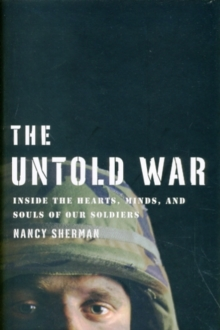 The Untold War : Inside the Hearts, Minds, and Souls of Our Soldiers, Hardback Book