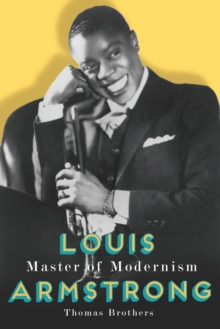 Louis Armstrong, Master of Modernism, Hardback Book