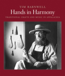 Hands in Harmony : Traditional Crafts and Music in Appalachia, Hardback Book
