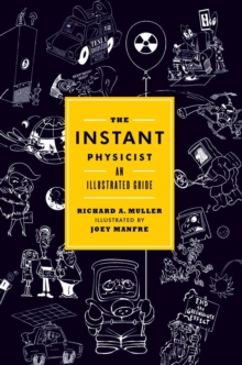 The Instant Physicist : An Illustrated Guide, Hardback Book
