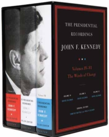 The Presidential Recordings: John F. Kennedy Volumes IV-VI : The Winds of Change: October 29, 1962 - February 7, 1963, Hardback Book