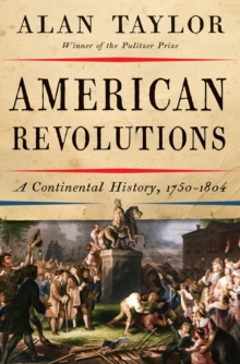American Revolutions : A Continental History, 1750-1804, Hardback Book