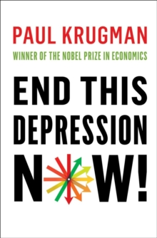 End This Depression Now!, Hardback Book