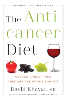 The Anticancer Diet : Reduce Cancer Risk Through the Foods You Eat, Hardback Book