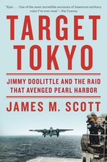 Target Tokyo : Jimmy Doolittle and the Raid That Avenged Pearl Harbor, Hardback Book