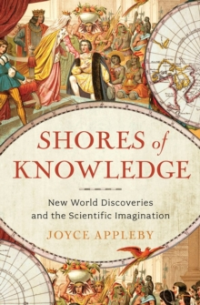 Shores of Knowledge : New World Discoveries and the Scientific Imagination, Hardback Book