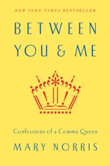 Between You & Me : Confessions of a Comma Queen, Hardback Book