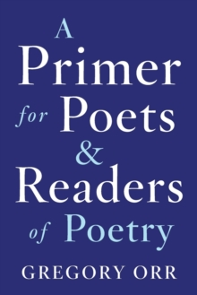 A Primer for Poets and Readers of Poetry, Paperback / softback Book