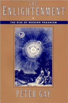 The Enlightenment : The Rise of Modern Paganism, Paperback / softback Book
