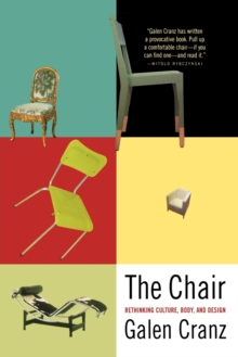 The Chair : Rethinking Culture, Body, and Design, Paperback Book