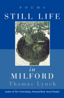 Still Life in Milford : Poems, Paperback Book
