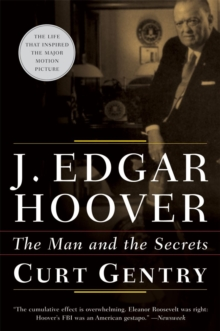 J. Edgar Hoover : The Man and the Secrets, Paperback Book