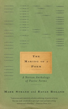 The Making of a Poem : A Norton Anthology of Poetic Forms, Paperback Book