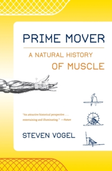 Prime Mover : A Natural History of Muscle, Paperback / softback Book