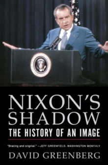 Nixon's Shadow : The History of an Image, Paperback Book