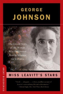 Miss Leavitt's Stars : The Untold Story of the Woman Who Discovered How to Measure the Universe, Paperback / softback Book