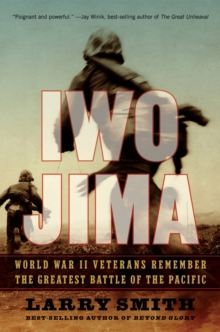 Iwo Jima : World War II Veterans Remember the Greatest Battle of the Pacific, Paperback / softback Book