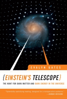 Einstein's Telescope : The Hunt for Dark Matter and Dark Energy in the Universe, Paperback / softback Book