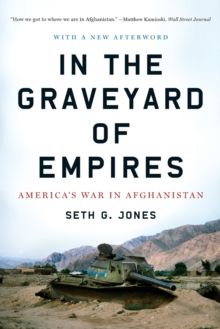 In the Graveyard of Empires : America's War in Afghanistan, Paperback / softback Book
