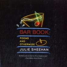 Bar Book : Poems and Otherwise, Paperback Book