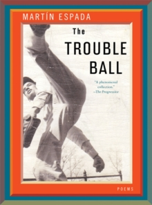 The Trouble Ball : Poems, Paperback Book