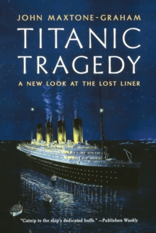 Titanic Tragedy : A New Look at the Lost Liner, Paperback / softback Book