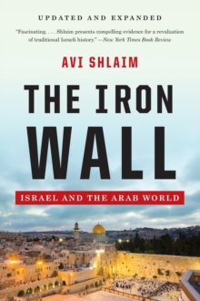 The Iron Wall - Israel and the Arab World, Paperback Book