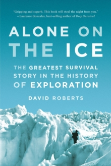 Alone on the Ice : The Greatest Survival Story in the History of Exploration, Paperback / softback Book