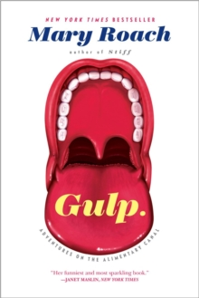 Gulp : Adventures on the Alimentary Canal, Paperback Book