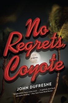 No Regrets, Coyote : A Novel, Paperback Book