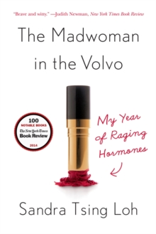 The Madwoman in the Volvo : My Year of Raging Hormones, Paperback / softback Book