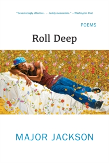 Roll Deep : Poems, Paperback Book