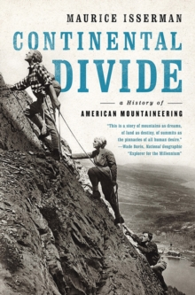 Continental Divide : A History of American Mountaineering, Paperback Book