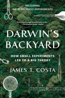 Darwin's Backyard : How Small Experiments Led to a Big Theory, Paperback / softback Book