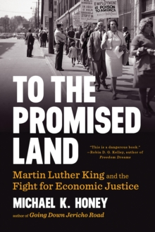 To the Promised Land : Martin Luther King and the Fight for Economic Justice, Paperback / softback Book