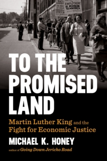 To the Promised Land : Martin Luther King and the Fight for Economic Justice, Hardback Book