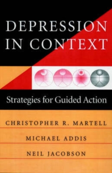 Depression in Context : Strategies for Guided Action, Paperback / softback Book