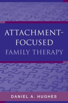 Attachment-Focused Family Therapy, Hardback Book