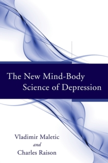 The New Mind-Body Science of Depression, Hardback Book