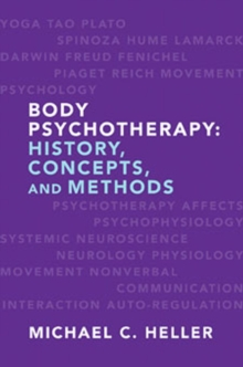 Body Psychotherapy : History, Concepts, and Methods, Hardback Book
