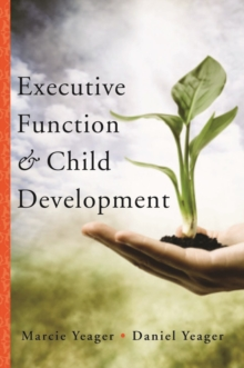 Executive Function & Child Development, Hardback Book