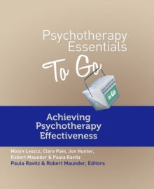 Psychotherapy Essentials To Go : Achieving Psychotherapy Effectiveness, Paperback / softback Book