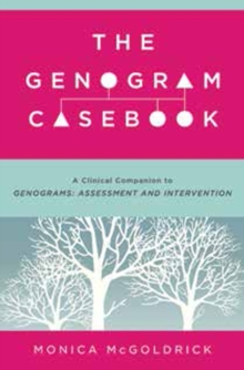 The Genogram Casebook : A Clinical Companion to Genograms: Assessment and Intervention, Paperback / softback Book